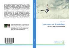 Bookcover of Les maux de la guérison