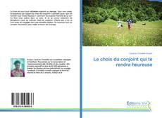 Bookcover of Le choix du conjoint qui te rendra heureuse