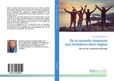 Bookcover of De la nouvelle niassance aux ministères dans l'église