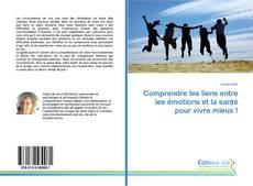 Bookcover of Comprendre les liens entre les émotions et la santé pour vivre mieux !
