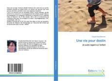 Bookcover of Une vie pour destin