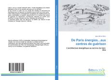 Couverture de De Paris énergies...aux centres de guérison