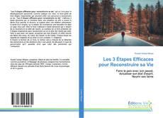 Capa do livro de Les 3 Étapes Efficaces pour Reconstruire sa Vie