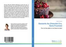 Couverture de Desserts Au Chocolat Cru, Sans Fructose