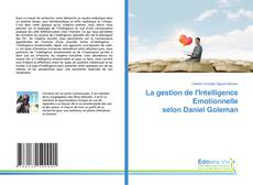 Bookcover of La gestion de l'Intelligence Emotionnelle selon Daniel Goleman