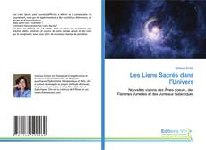 Copertina di Les Liens Sacrés dans l'Univers