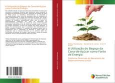Portada del libro de A Utilização do Bagaço da Cana-de-Açúcar como Fonte de Energia
