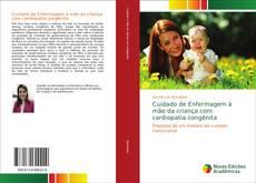 Cuidado de Enfermagem à mãe da criança com cardiopatia congênita kitap kapağı
