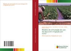 Bookcover of Modelo de simulação do uso da água em irrigação por sulco