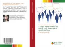 Bookcover of A vogal átona em final de sílaba: uma investigação sociolinguística