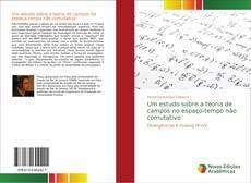 Buchcover von Um estudo sobre a teoria de campos no espaço-tempo não comutativo
