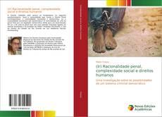 Borítókép a  (Ir) Racionalidade penal, complexidade social e direitos humanos - hoz