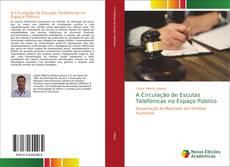 Bookcover of A Circulação de Escutas Telefónicas no Espaço Público