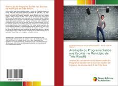 Avaliação do Programa Saúde nas Escolas no Município de Três Rios/RJ的封面