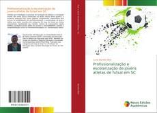 Portada del libro de Profissionalização e escolarização de jovens atletas de futsal em SC