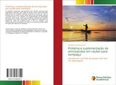 Bookcover of Proteína e suplementação de aminoácidos em rações para tambaqui