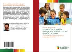 Capa do livro de Produção de vídeos de Divulgação Científica com as crianças na escola