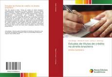 Bookcover of Estudos de títulos de crédito no direito brasileiro