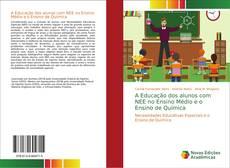 Capa do livro de A Educação dos alunos com NEE no Ensino Médio e o Ensino de Química