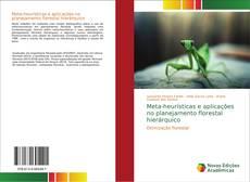 Bookcover of Meta-heurísticas e aplicações no planejamento florestal hierárquico