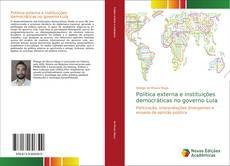 Política externa e instituições democráticas no governo Lula的封面