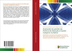 Обложка Avaliação da gestão da Política de Atenção à Saúde Indígena na Bahia