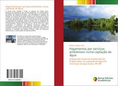 Portada del libro de Pagamentos por serviços ambientais numa captação de água