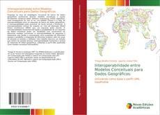 Bookcover of Interoperabilidade entre Modelos Conceituais para Dados Geográficos: