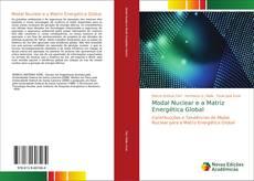 Bookcover of Modal Nuclear e a Matriz Energética Global