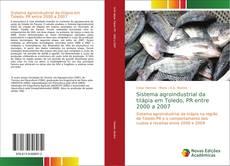 Bookcover of Sistema agroindustrial da tilápia em Toledo, PR entre 2000 a 2007