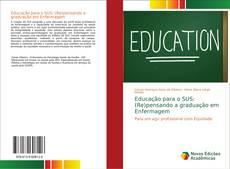 Bookcover of Educação para o SUS: (Re)pensando a graduação em Enfermagem