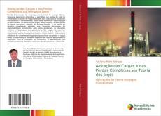 Bookcover of Alocação das Cargas e das Perdas Complexas via Teoria dos Jogos