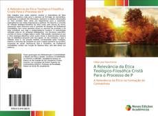 Bookcover of A Relevância da Ética Teológico-Filosófica Cristã Para o Processo de P