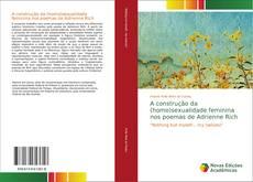 Bookcover of A construção da (homo)sexualidade feminina nos poemas de Adrienne Rich
