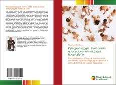Bookcover of Psicopedagogia: Uma visão educacional em espaços hospitalares