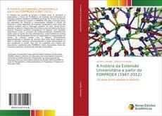 Bookcover of A história da Extensão Universitária a partir do FORPROEX (1987-2012)