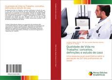 Qualidade de Vida no Trabalho: conceitos, definições e estudo de caso kitap kapağı