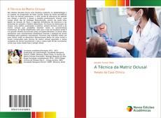 Bookcover of A Técnica da Matriz Oclusal