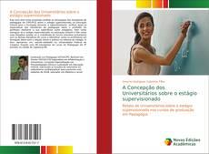 Bookcover of A Concepção dos Universitários sobre o estágio supervisionado