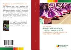 """Bookcover of As práticas e os usos do """"folclore"""" no sul do Brasil"""