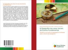 Bookcover of A Geografia nos anos iniciais do Ensino Fundamental