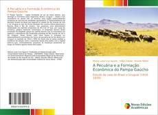 Copertina di A Pecuária e a Formação Econômica do Pampa Gaúcho