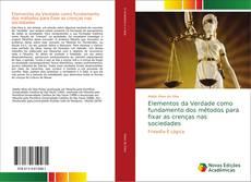 Bookcover of Elementos da Verdade como fundamento dos métodos para fixar as crenças nas sociedades