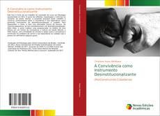 Bookcover of A Convivência como Instrumento Desinstitucionalizante