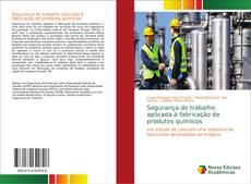 Capa do livro de Segurança do trabalho aplicada à fabricação de produtos químicos