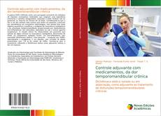 Capa do livro de Controle adjuvante com medicamentos, da dor temporomandibular crônica