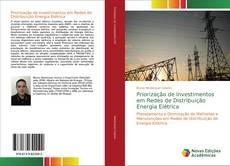 Portada del libro de Priorização de Investimentos em Redes de Distribuição Energia Elétrica