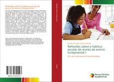 Portada del libro de Reflexões sobre o habitus escolar de alunos do ensino fundamental I