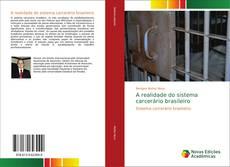 Bookcover of A realidade do sistema carcerário brasileiro