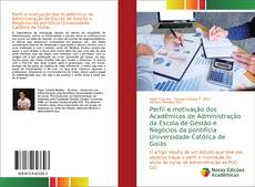 Copertina di Perfil e motivação dos Acadêmicos de Administração da Escola de Gestão e Negócios da pontifícia Universidade Católica de Goiás
